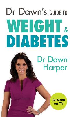 Dr Dawn's Guide to Weight and Diabetes by Dawn Harper
