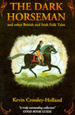 The Dark Horseman and Other British and Irish Folktales by Kevin Crossley-Holland