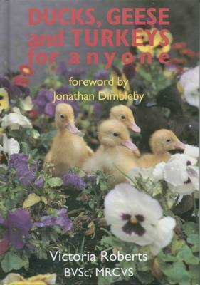 Ducks, Geese and Turkeys for Anyone by Victoria Roberts