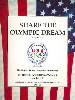 Share the Olympic Dream Thematic Unit v. 1 by United States Olympic Committee