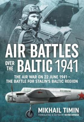 Air Battles Over the Baltic 1941 by Mikhail Timin