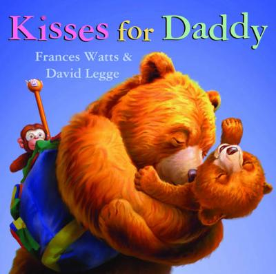 Kisses for Daddy: Little Hare Books by Frances Watts