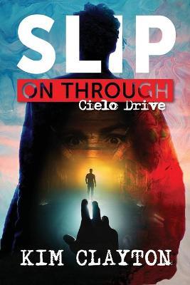 Slip On Through: Cielo Drive by Kim Clayton
