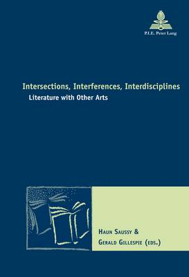 Intersections, Interferences, Interdisciplines by Haun Saussy