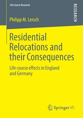 Residential Relocations and their Consequences by Philipp M. Lersch