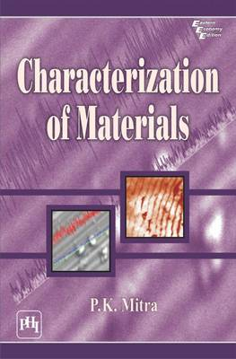 Characterization of Materials by P. K. Mitra