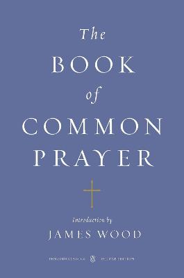 Book of Common Prayer (Penguin Classics Deluxe Edition) book