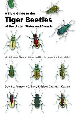 Field Guide to the Tiger Beetles of the United States and Canada by David L. Pearson