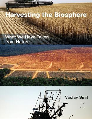 Harvesting the Biosphere by Vaclav Smil