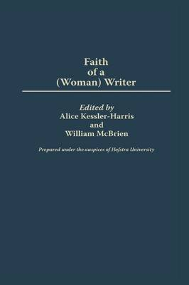 Faith of a (Woman) Writer by William McBrien