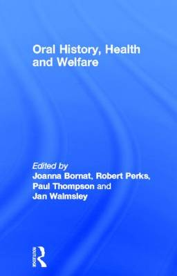 Oral History, Health and Welfare by Joanna Bornat