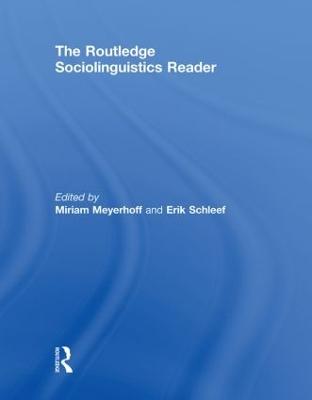 The Routledge Sociolinguistics Reader by Miriam Meyerhoff