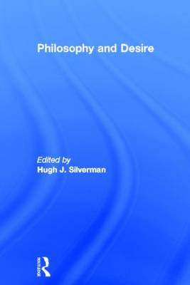 Philosophy and Desire by Hugh J. Silverman