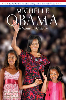 Michelle Obama: Mom-in-chief by Roberta Edwards