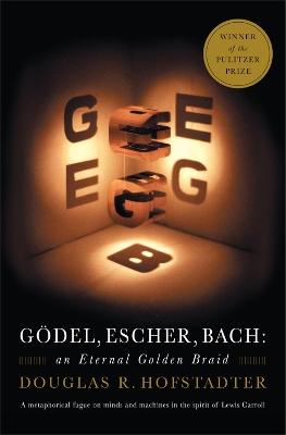 Godel, Escher, Bach by Douglas R. Hofstadter