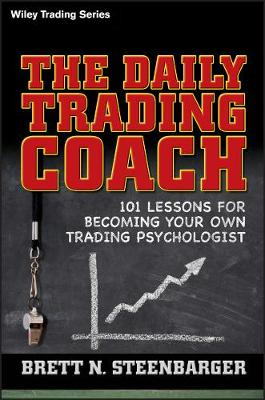 The Daily Trading Coach by Brett N. Steenbarger