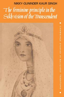 Feminine Principle in the Sikh Vision of the Transcendent book