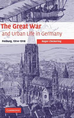 Great War and Urban Life in Germany book