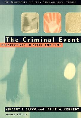 The Criminal Event: Perspectives in Space and Time by Vincent Sacco