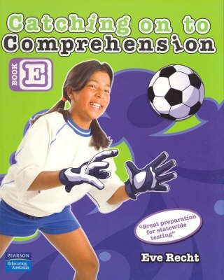 Catching on to Comprehension Book E by Eve Recht