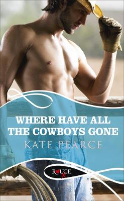 Where Have all the Cowboys Gone?: A Rouge Erotic Romance book