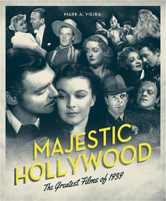 Majestic Hollywood by Mark A. Vieira