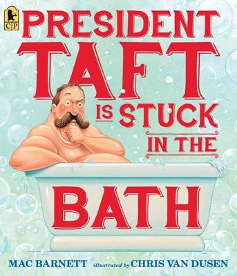 President Taft is Stuck in the Bath by Barnett Mac