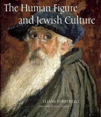 Human Figure and Jewish Culture by Eliane Strosberg