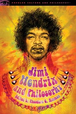 Jimi Hendrix and Philosophy by Theodore G. Ammon