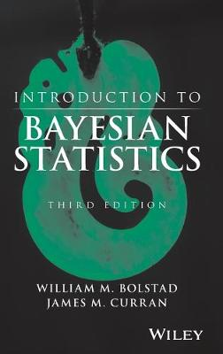 Introduction to Bayesian Statistics by William M. Bolstad