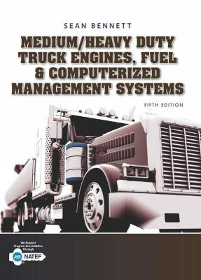 Student Workbook for Bennett's Medium/Heavy Duty Truck Engines, Fuel & Computerized Management Systems, 5th by Sean Bennett
