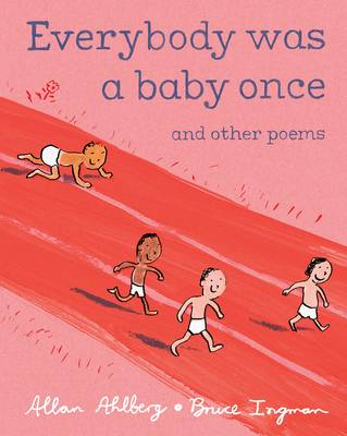 Everybody Was a Baby Once by Allan Ahlberg
