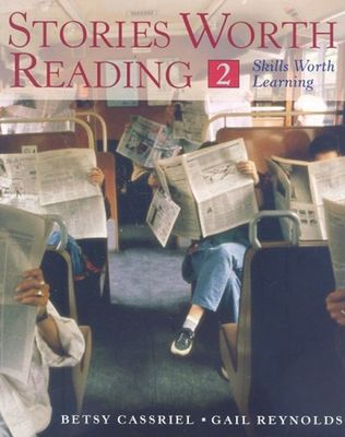 Stories Worth Reading 2 - Skills Worth Learning by Betsy Cassriel