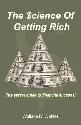 Science of Getting Rich by Wallace D. Wattles