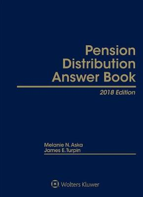 Pension Distribution Answer Book by Melanie N Aska