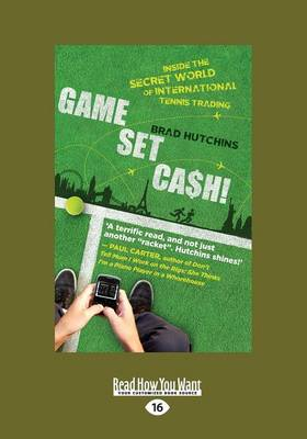 Game, Set, Cash! by Brad Hutchins
