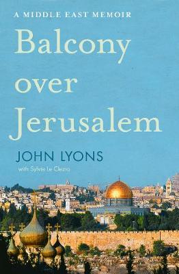Balcony Over Jerusalem by Lyons