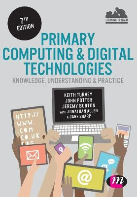 Primary Computing and Digital Technologies: Knowledge, Understanding and Practice book
