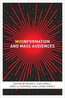 Misinformation and Mass Audiences by Brian G. Southwell