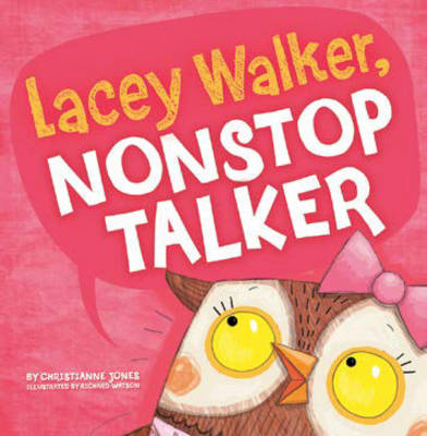 Lacey Walker, Nonstop Talker by Christianne C. Jones
