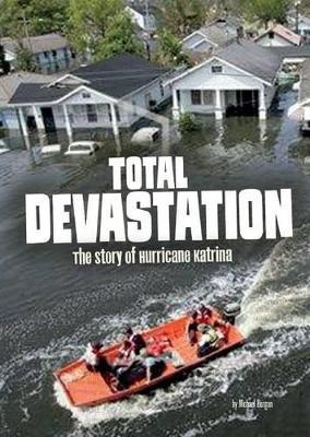 Total Devastation: The Story of Hurricane Katrina book
