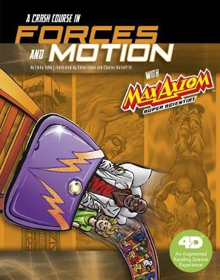 Crash Course in Forces and Motion with Max Axiom Super Scientist book