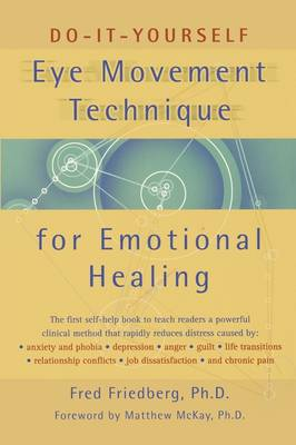 Do-it-yourself Eye Movement Technique for Emotional Healing by Fred Friedberg