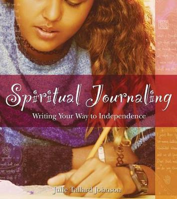Spiritual Journaling by Julie Tallard Johnson