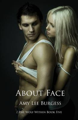 About Face by Amy Lee Burgess