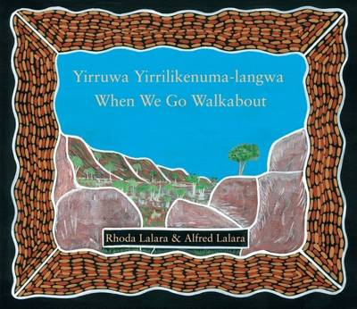 When We Go Walkabout by Rhoda Lalara