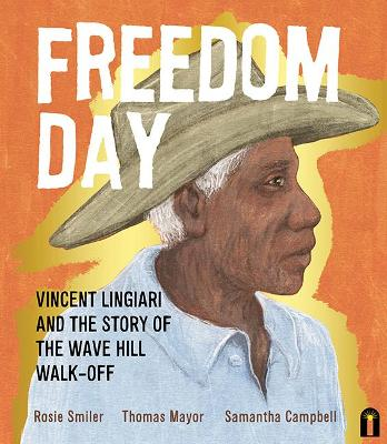 Freedom Day: Vincent Lingiari and the Story of the Wave Hill Walk-Off by Thomas Mayor