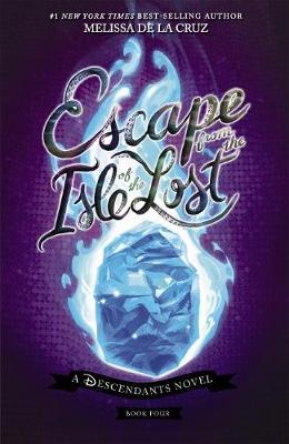 Disney Descendants #4: Escape from the Isle of the Lost by Melissa De La Cruz