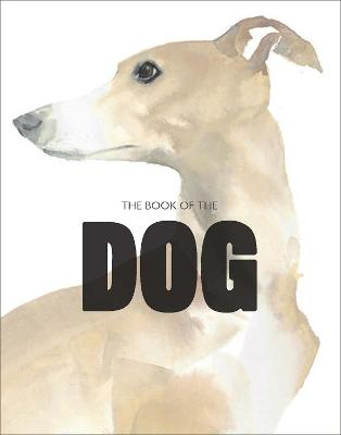 Book of the Dog: The Dog in Art by Angus Hyland