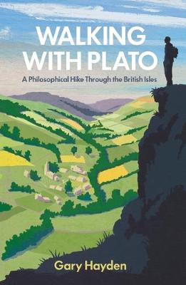 Walking With Plato by Gary Hayden